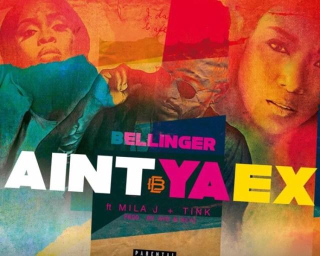 Eric Bellinger Feat. Mila J & Tink - Ain't Ya Ex mp3 download