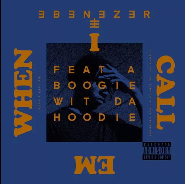 Ebenezer ft. A Boogie Wit Da Hoodie - When I Call Em mp3 download