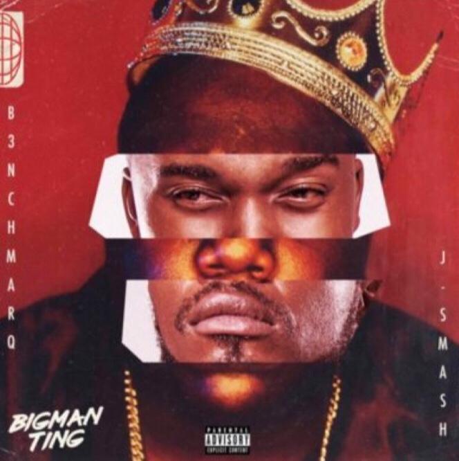 B3nchMarq - Big Man Ting ft. J-Smash mp3 download