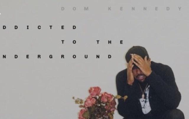 Dom Kennedy - Addicted To The Underground album download