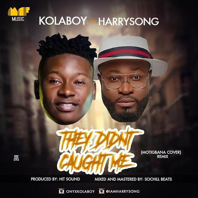 Kolaboy – They Didn't Caught Me (Remix) Ft. Harrysong (Song).