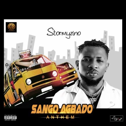 StormyZino – Sango Agbado Anthem (Song)