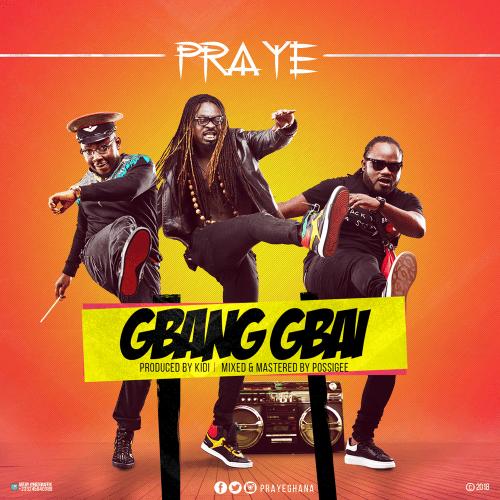 Praye – Gbang Gbai (Song)