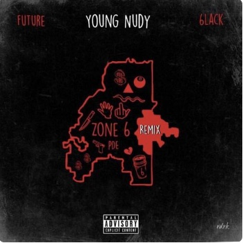 Young Nudy - Zone 6 Ft. Future, 6LACK (Remix)
