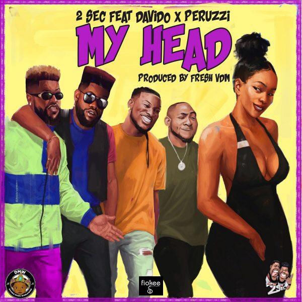2Sec - My Head Ft. Davido & Peruzzi (Song)