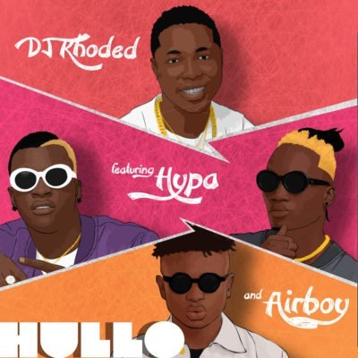DJ Khoded – Hullo Ft. Hypa & Airboy (Song)