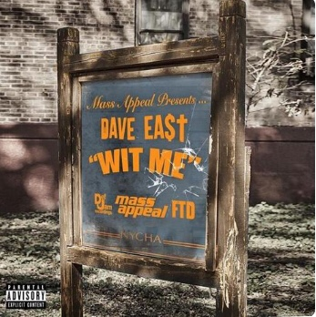 Dave East - Wit Me (Song)