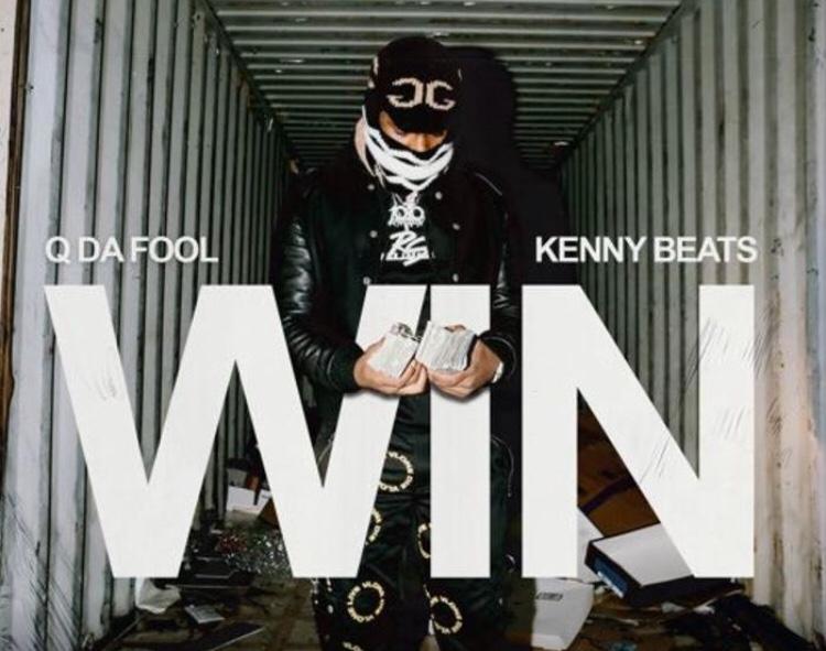 Q Da Fool - Win ft. Kenny Beats