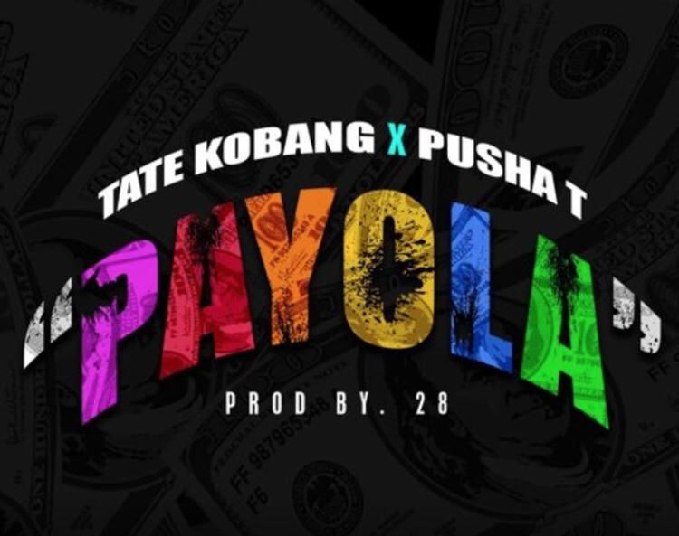Tate Kobang & Pusha T - Payola