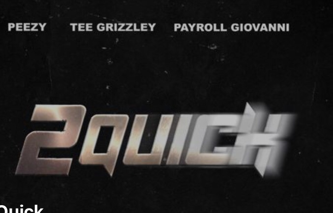 Peezy, Tee Grizzley & Payroll Giovanni - 2 Quick