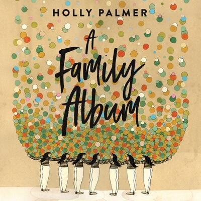 Holly Palmer – A Family Album