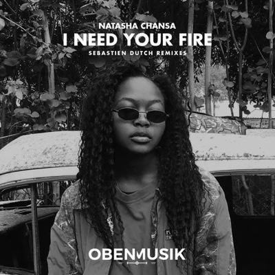 Natasha Chansa – I Need Your Fire