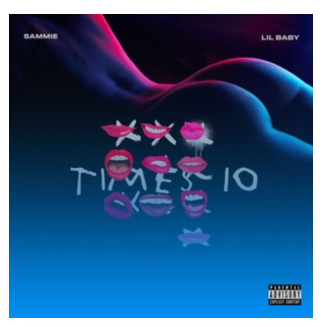 Sammie – Times 10 Ft. Lil Baby