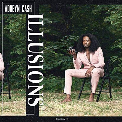 Adreyn Cash – Illusions (ep download)