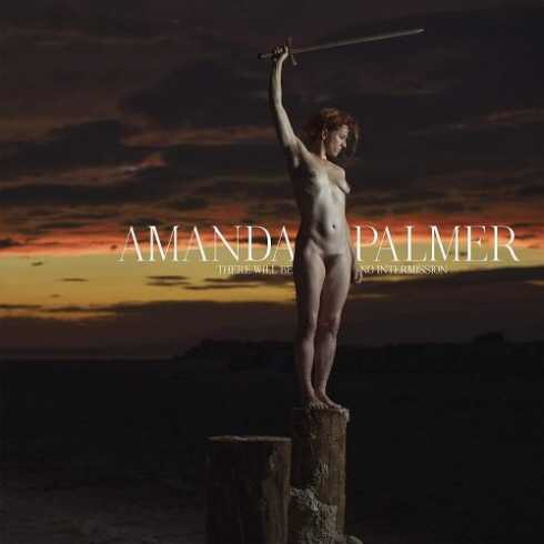 Amanda Palmer – There Will Be No Intermission (Album Download)