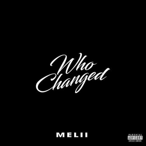 Melii - Who Changed (mp3 download)