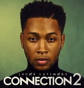 Jacob Latimore - Connection 2 (Album download)