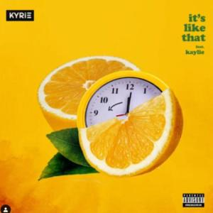 KYRIE Ft. Kaylie - It's Like That
