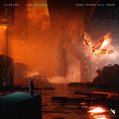 Illenium & Jon Bellion – Good Things Fall Apart (mp3 download)