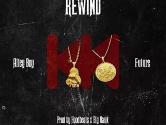 Alley Boy - Rewind Ft. Future