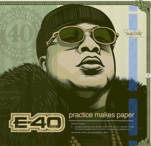 E-40 - Practise Makes Paper