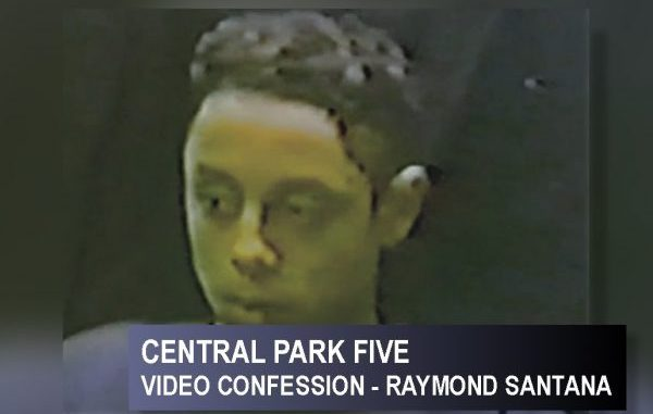 FULL COERCED VIDEO CONFESSION OF RAYMOND SANTANA FROM CENTRAL PARK FIVE