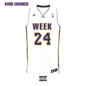 KXNG CROOKED - Week 24