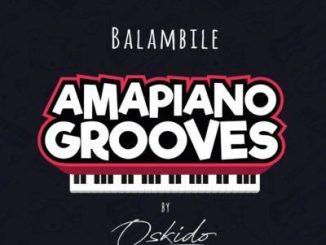 Oskido – Balambile ft. Abbey, Mapiano & DrumPope