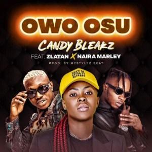 Zlatan Ibile x Naira Marley x Candy Bleakz – Owo Osu