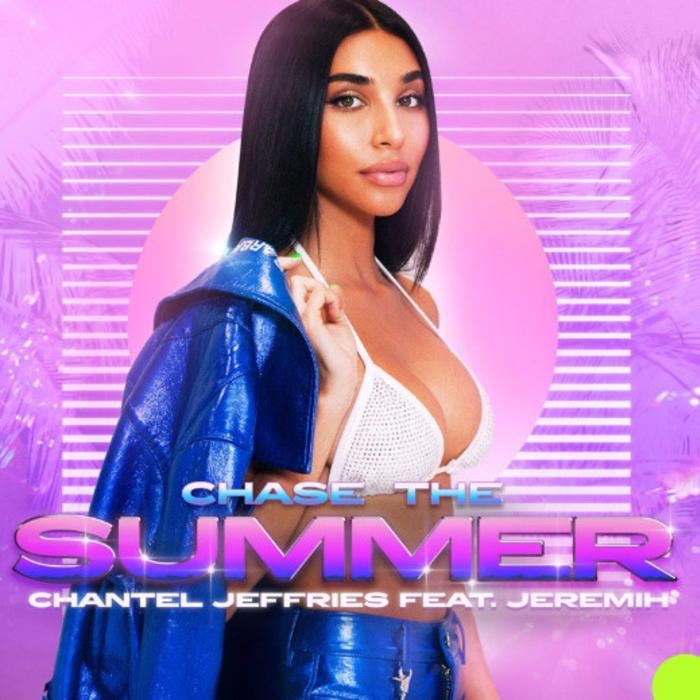 Chantel Jeffries - Chase The Summer Ft. Jeremih