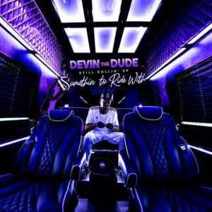 Devin the Dude – Still Rollin' Up: Somethin' To Ride With
