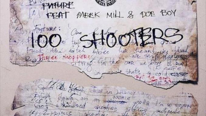 Future - 100 Shooters Ft. Meek Mill & Doe Boy