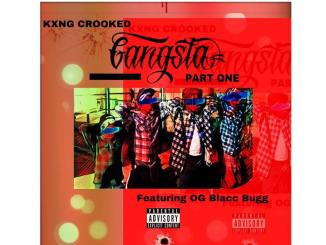 KXNG CROOKED - Gangsta Ft. OG Blacc Bug