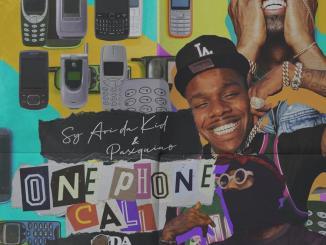 Sy Ari Da Kid - One Phone Call Ft. DaBaby & Paxquiao