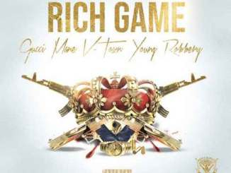 Gucci Mane, V-Town & Young Robbery – Rich Game