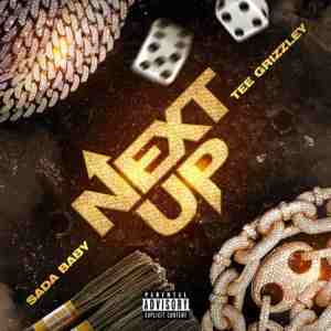 Sada Baby - Next Up Ft. Tee Grizzley