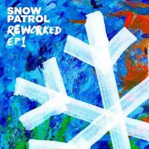 Snow Patrol – Reworked (EP1)