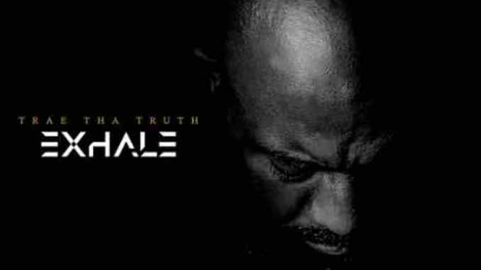 Trae tha Truth – Exhale (Album)