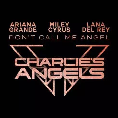 Ariana Grande, Miley Cyrus & Lana Del Rey – Don't Call Me Angel mp3 download