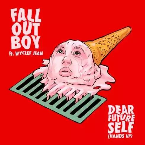 Fall Out Boy – Dear Future Self (Hands Up) [feat. Wyclef Jean]