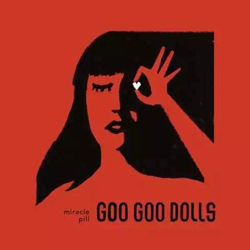 Goo Goo Dolls – Miracle Pill album download