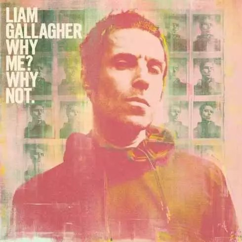 Liam Gallagher – Why Me Why Not. (Deluxe Edition)