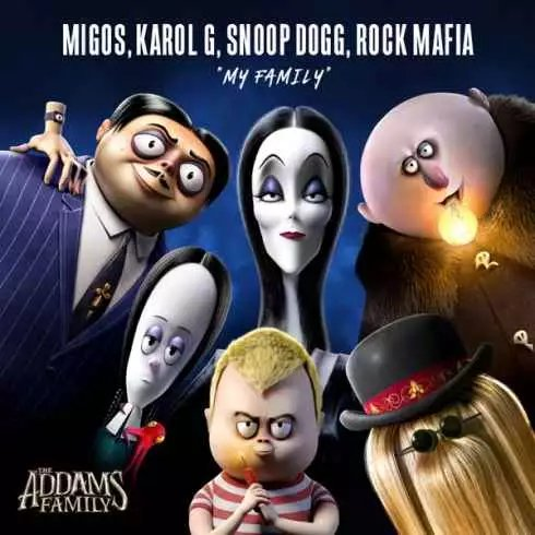 "Migos, KAROL G, Snoop Dogg & Rock Mafia – My Family (From ""The Addams Family"" Original Motion Picture Soundtrack)"