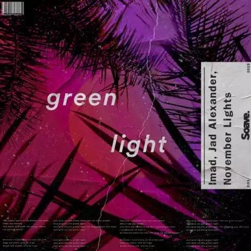 Imad, Jad Alexander & November Lights – Green Light [Download]