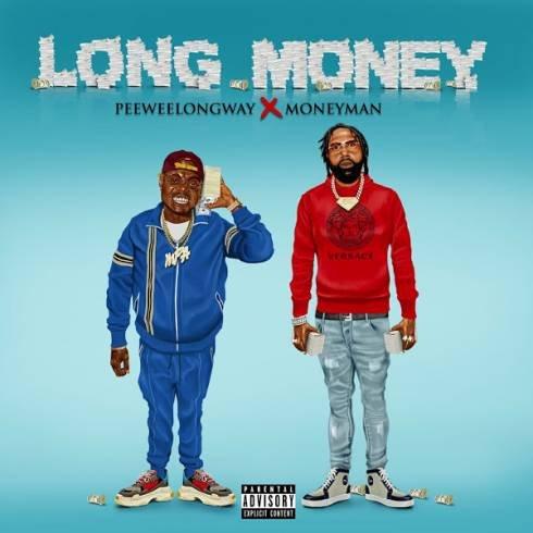 Peewee Longway & Money Man – Long Money (Album download)