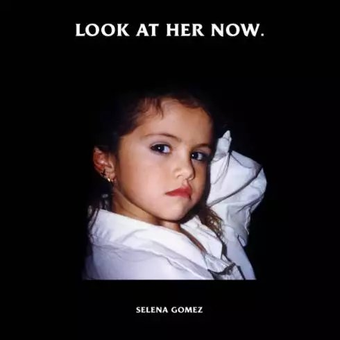 Selena Gomez – Look At Her Now [MP3 Download]