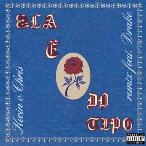 Kevin O Chris – Ela É do Tipo (ft. Drake) [Remix] [Download]