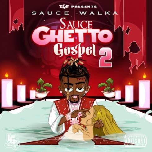 Sauce Walka – Sauce Ghetto Gospel 2 [Album Download]