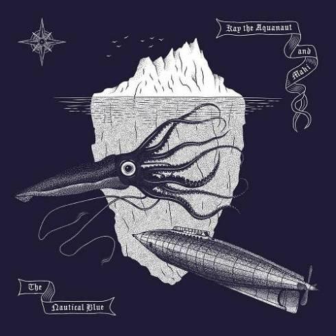 Kay the Aquanaut & Maki – The Nautical Blue (Album Download)
