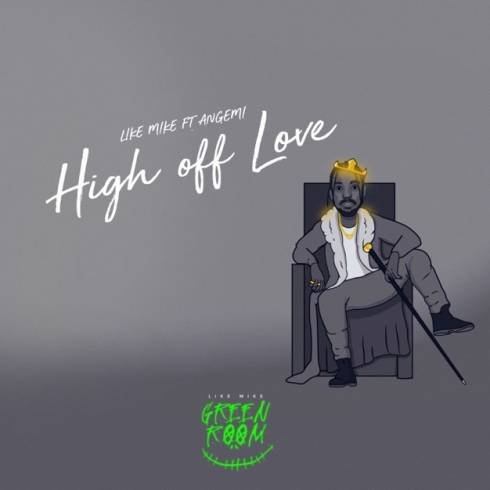 Like Mike – High off Love (ft. Angemi) [mp3 download]